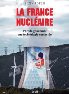 La France nucléaire de Sezin Topçu