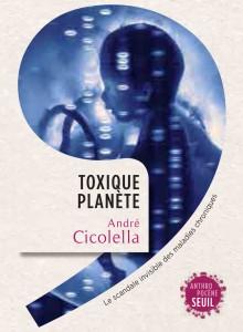 Toxique Planète A. Cicolella