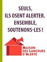 La Maison des Lanceurs d'Alerte (MLA) est créée !